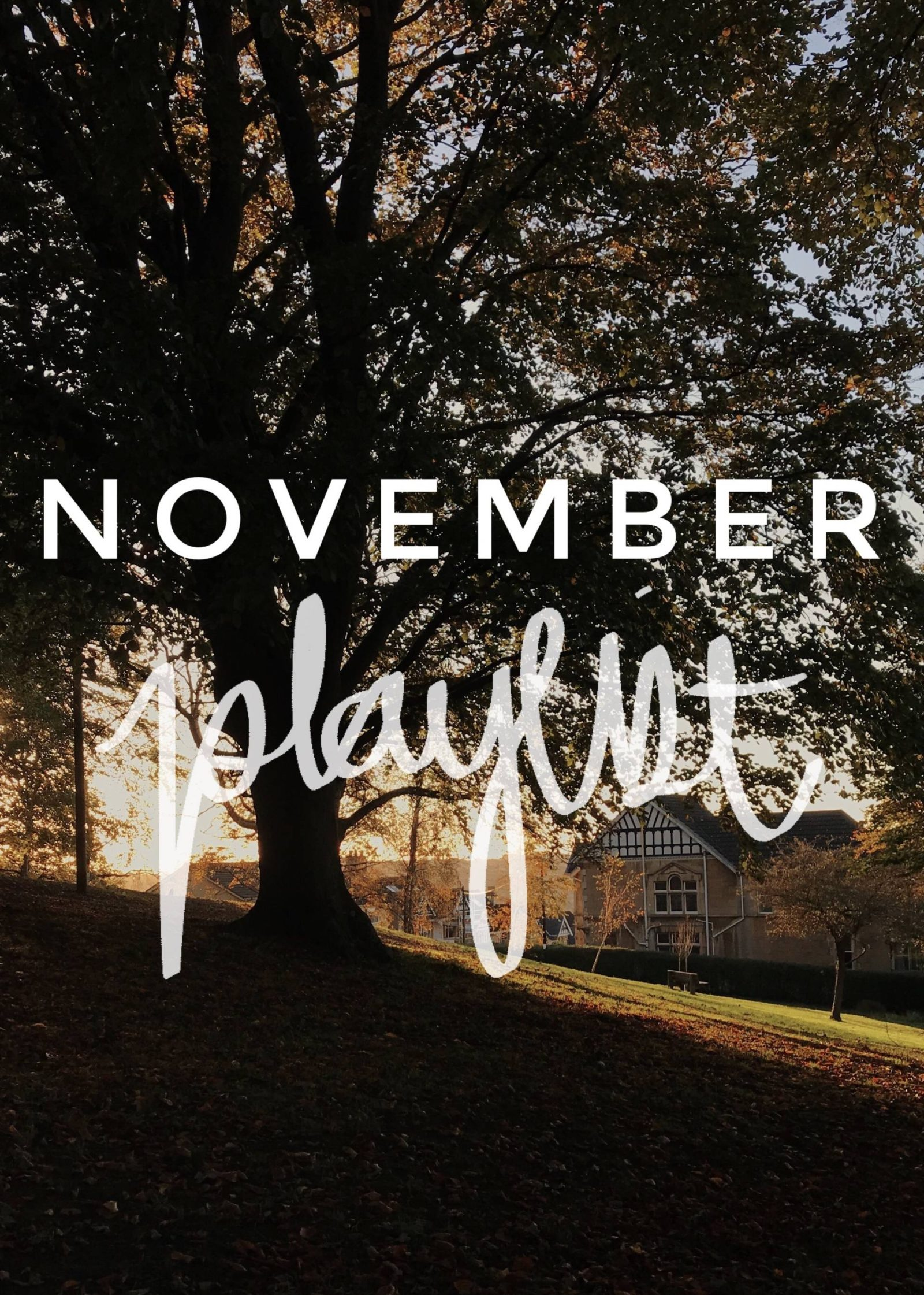 November Playlist – 10 Songs to Listen to This Month.